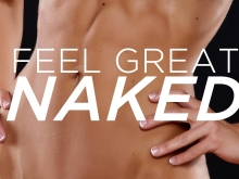 Feel great naked…